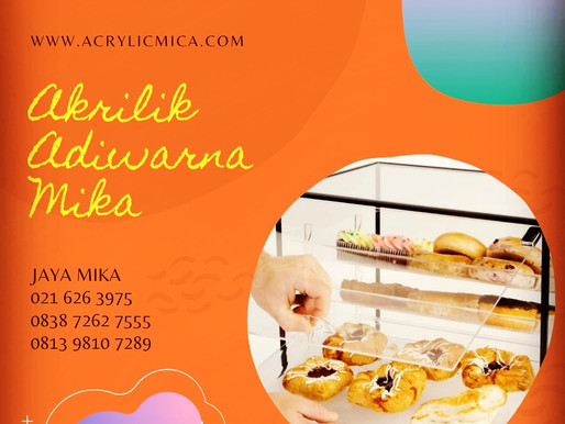 Akrilik Bening Adiwarna Mika dapat digunakan untuk tempat roti di industri makanan Indonesia