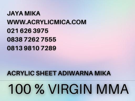Acrylic Sheet Adiwarna Mika terbuat dari 100 % Virgin MMA