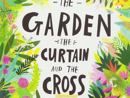 Children's Book Review: The Garden, The Curtain, and the Cross