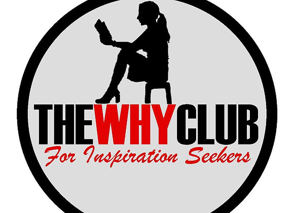 THE WHY CLUB