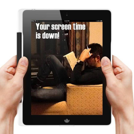Your Screen Time is Down...