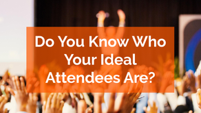 Do You Know Who Your Ideal Attendees Are?