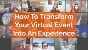 How To Transform Your Virtual Event Into An Experience