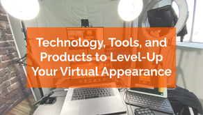 Technology, Tools, and Products to Level-Up Your Virtual Appearance