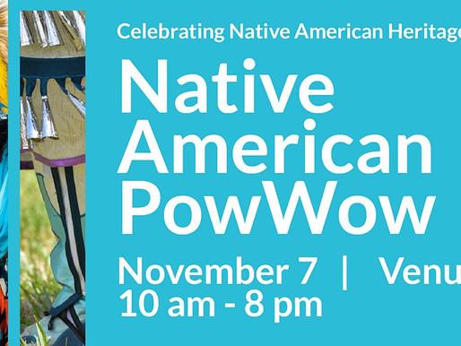 November 7th - Native American PowWow, 10am-8pm