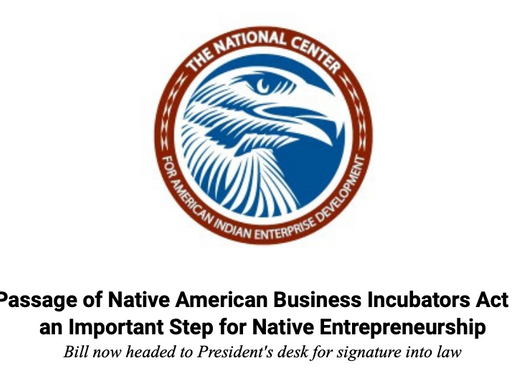 Passage of Native American Business Incubators Act is an Important Step for Native Entrepreneurship