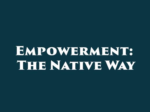 Empowerment: The Native Way