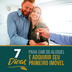 7 Dicas para sair do aluguel e adquirir seu primeiro imóvel