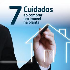 7 Cuidados ao comprar um imóvel na planta
