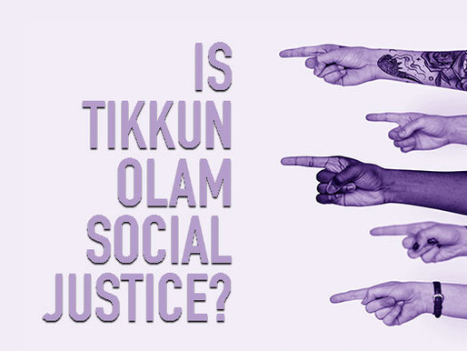 Is Tikkun Olam the same as Social Justice?