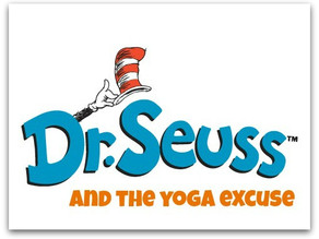Dr. Seuss and the yoga excuse