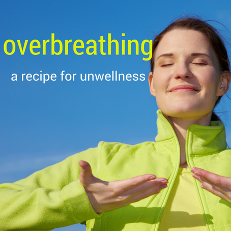 Over breathing: A recipe for unwellness