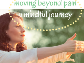 Moving beyond pain: a mindful journey