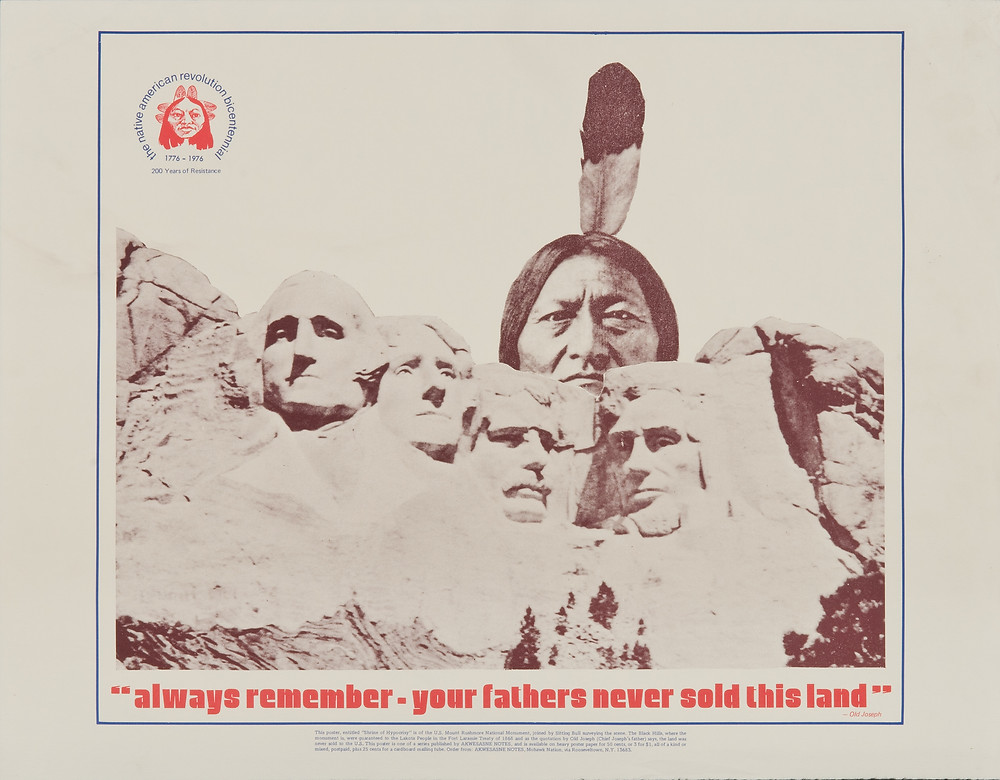 """'Always Remember. Your Fathers Never Sold This Land' –Old Joseph""; Akwesasne Notes; Offset, 1976"