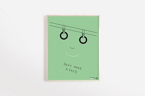 Don't Make a Face Poster