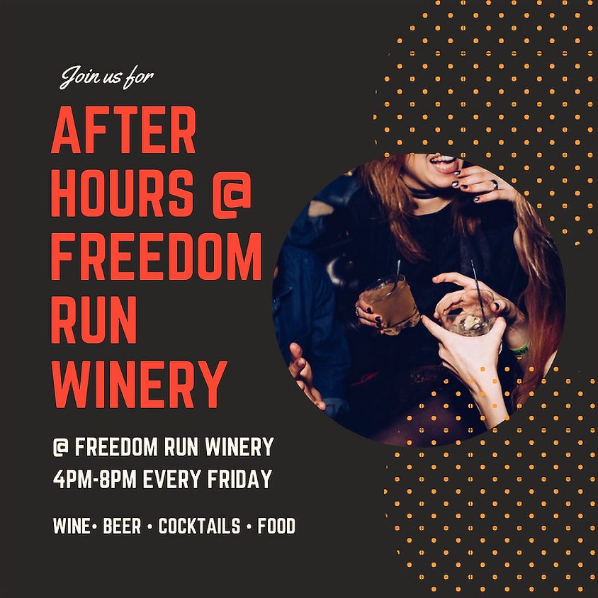 AFTER HOURS @ FREEDOM RUN WINERY