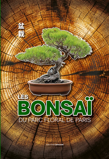 BONSAÏ du PARC FLORAL de PARIS - 152 pages en français couleurs