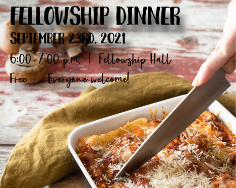 Fellowship Dinner September 23, 6 p.m.  Join us for an evening of friendship, food and faith as we break bread together in our community setting. Each Fellowship Dinner is made by a different group within our church family as a way to serve each other and those around us. The meals vary each month, but they are always delicious and there is always plenty to go around! Open to the Public - That means anyone and everyone, including you! No cost, no RSVP. We just want to meet you! 13222 Bandera Road, Helotes, Tx 78023 Fellowship Hall