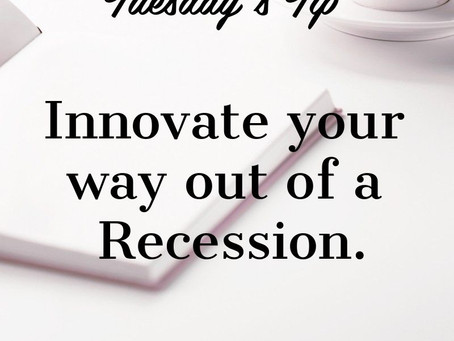 Innovate your way out of a Recession