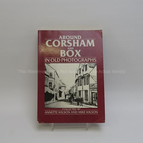 Around Corsham and Box in Old Photographs