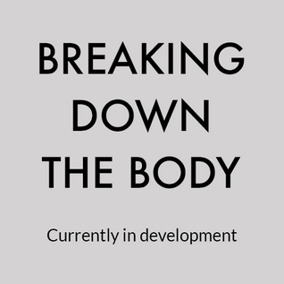 Breaking down the body