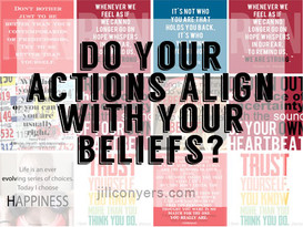 do your actions align with your beliefs.