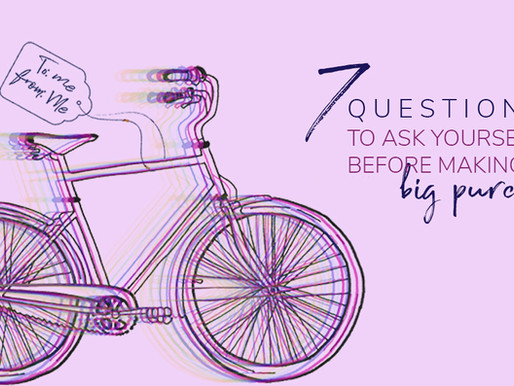 Seven Questions to ask before making a big purchase