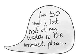 I'm 50 and I lost half of my wealth to the market place