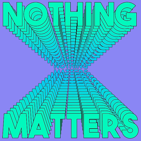 nothinggmatters.jpg