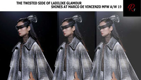 THE TWISTED SIDE OF LADYLIKE GLAMOUR SHINES AT MARCO DE VINCENZO MFW A/W 19