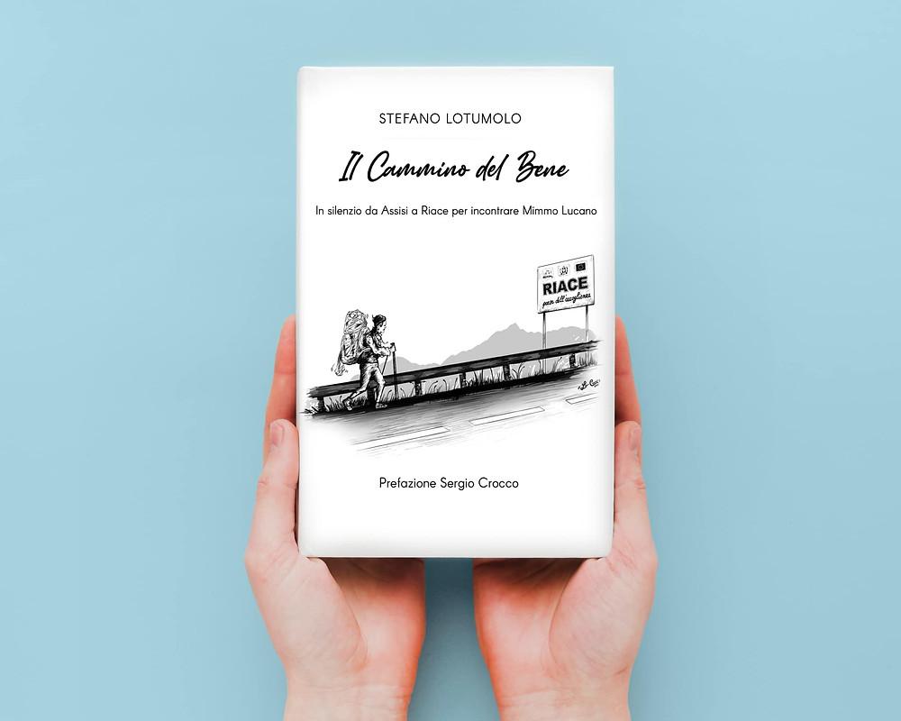 'Il Cammino del Bene', il nuovo libro di Stefano Lotumolo