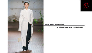 MILAN MEETS MINIMALISM: JIL SANDER MFW A/W 19 COLLECTION