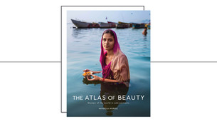 'THE ATLAS OF BEAUTY' BY MIHAELA NOROC, A VISUAL POETRY OF REAL WOMEN FROM AROUND THE WORLD