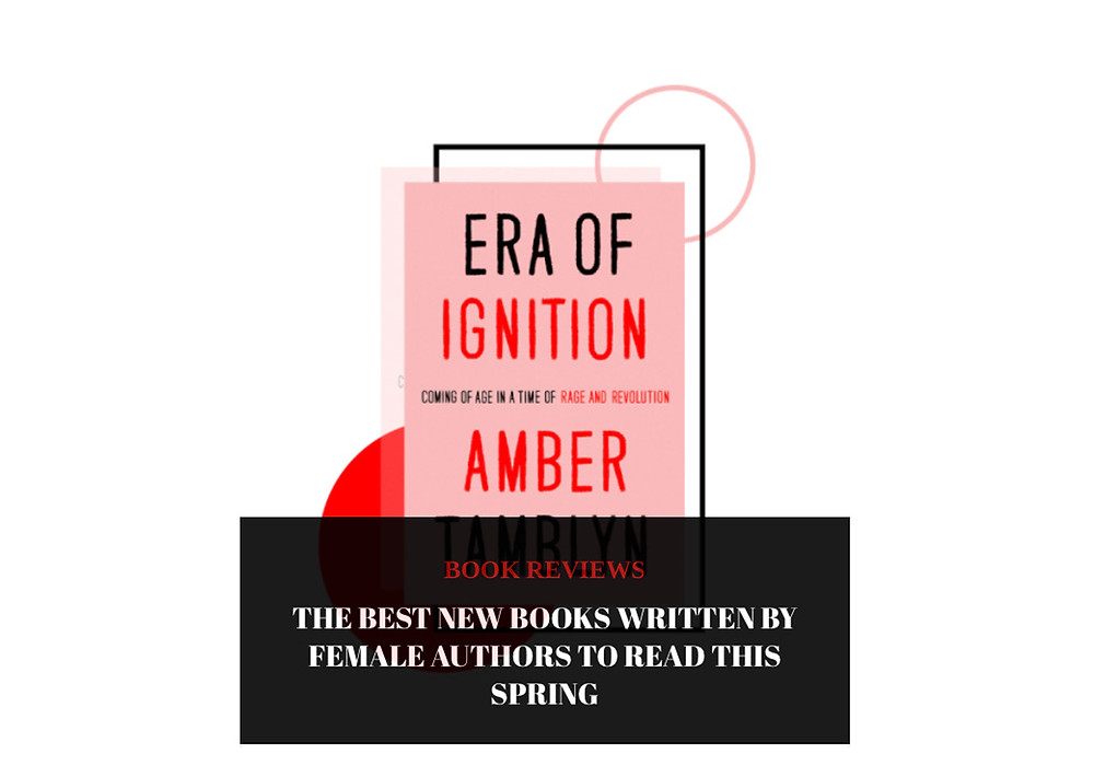 THE BEST NEW BOOKS WRITTEN BY FEMALE AUTHORS TO READ THIS SPRING