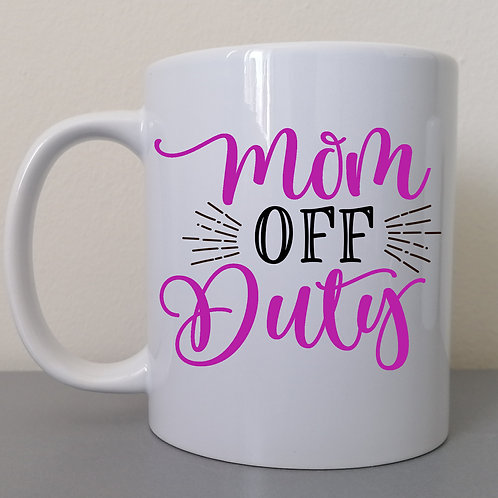 Mom off duty Mug