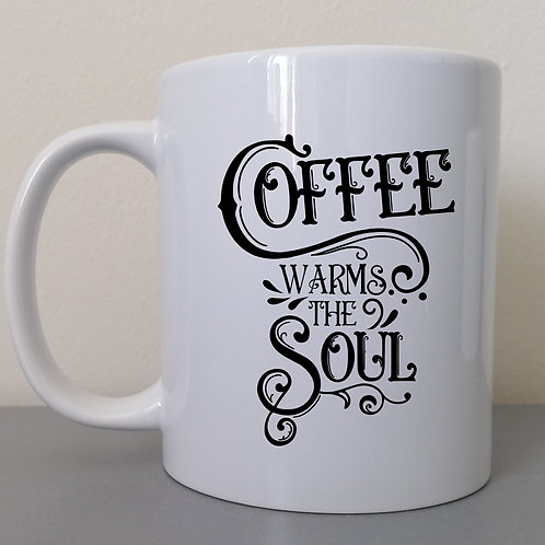 Coffee warms the Soul Mug