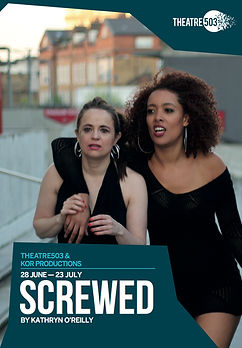 Screwed flyer by Kathryn O'Reilly Image of Samantha Robinson & Eloise Joseph