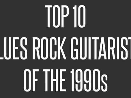 Top Ten Blues Rock Guitarists of the 1990's