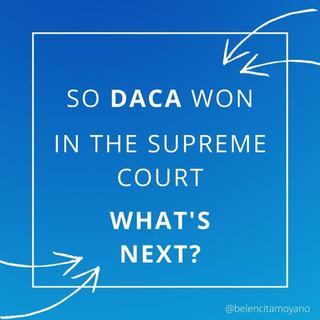So DACA won in the Supreme Court...