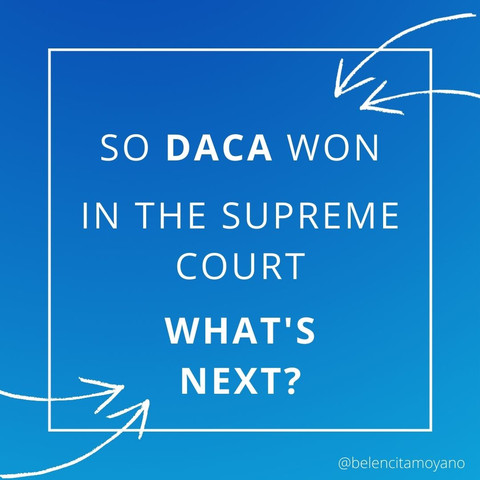 So DACA won in the Supreme Court...