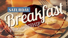 Saturdays 11/21 @ 9am Virtual Saturday Breakfast Fellowship
