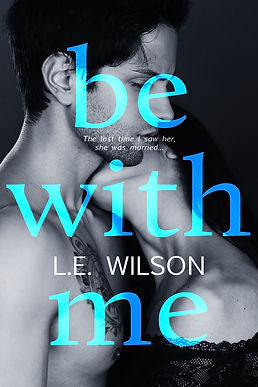 LE Wilson Be With Me.jpg