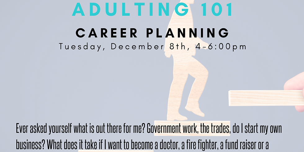 Adulting 101 - Career Planning