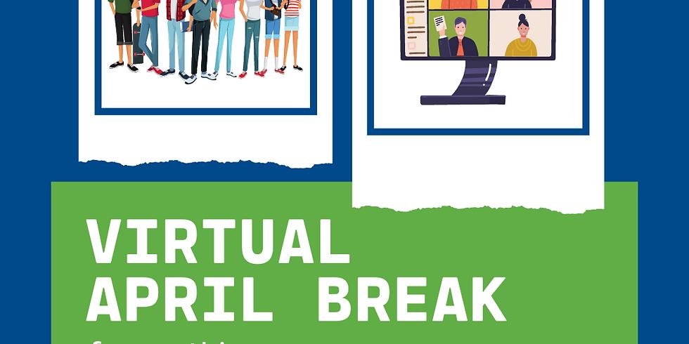 April Break - Monday Event!