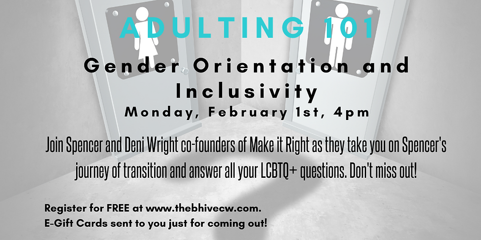 Adulting 101 - Gender Orientation and Inclusivity!