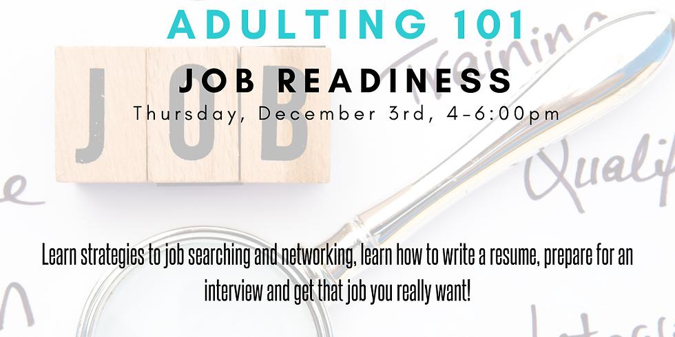 Adulting 101 - Job Readiness!
