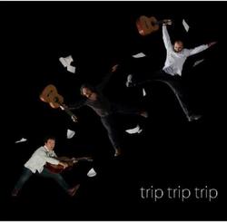 Trip,Trip,Trip
