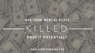 Has your mental state killed profit potential?