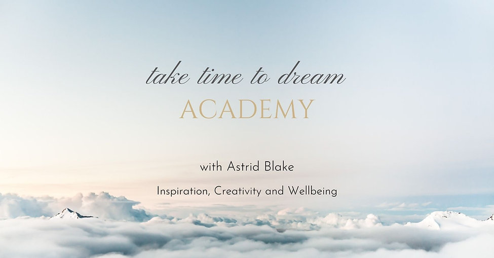 take time to dream  Academy with Astrid Blake- creative wellbeing.jpg