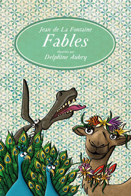 Fables - Jean de la Fontaine par Delphine AUBRY